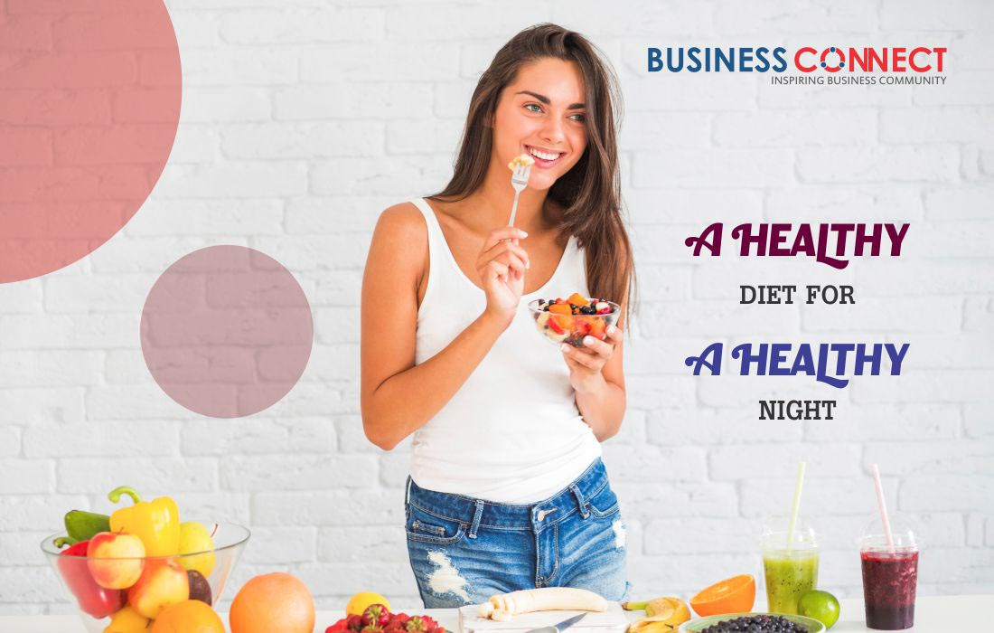 A Healthy Diet For A Healthy Night - Business Connect