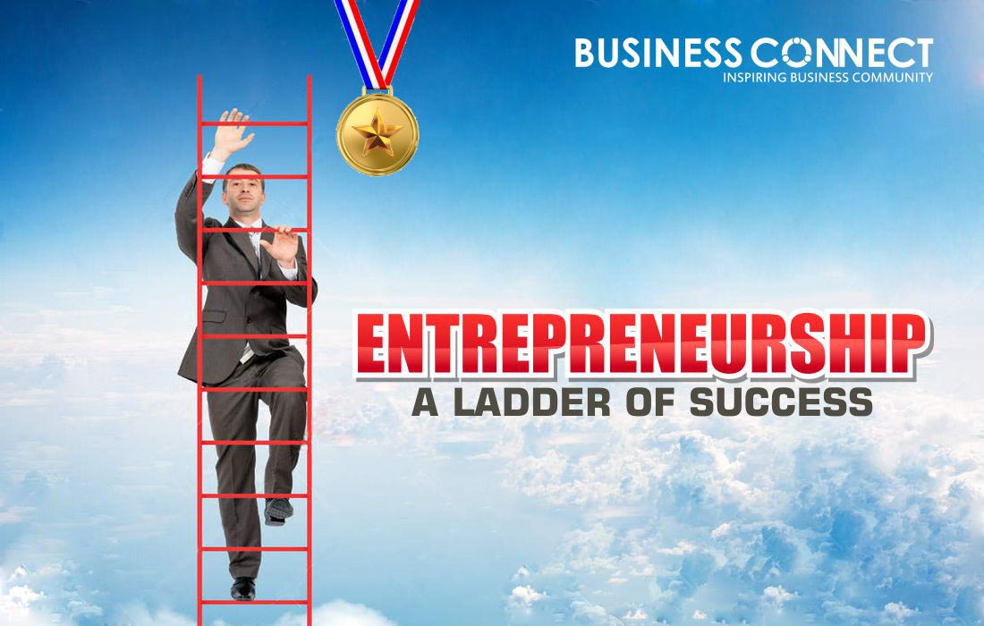 Entrepreneurship - A ladder of success
