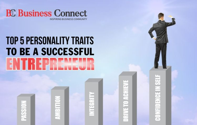 Top 5 Personality Traits to Be a Successful Entrepreneur - Business Connect