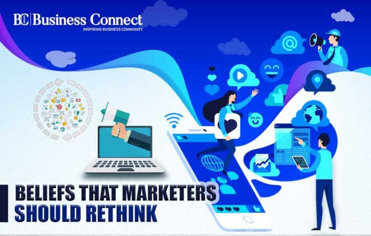 Beliefs that Marketers Should Rethink - Business Connect
