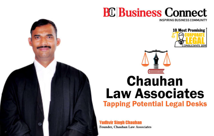 Chauhan Law Associates, Tapping Potential Legal Desks - Business Connect