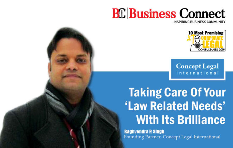 Concept Legal International, Taking care of your 'law-related needs' with its brilliance - Business Connect