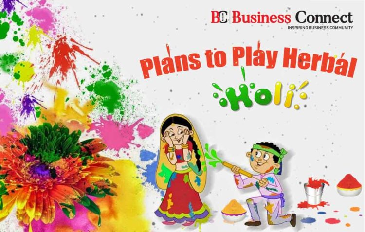 Plans to Play Herbal Holi - Business Connect