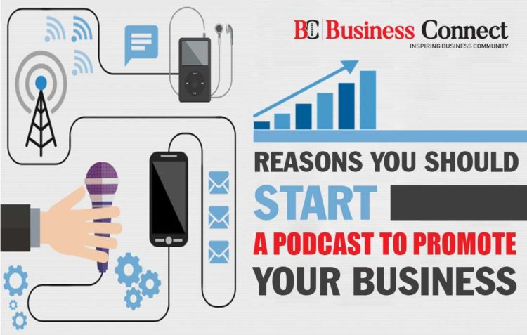 Reasons You Should Start a Podcast to Promote Your Business