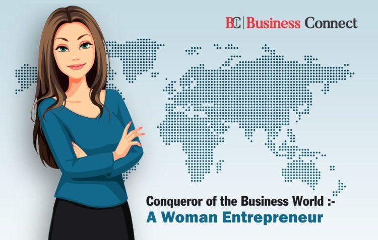 Conqueror of the Business World -A Woman Entrepreneur
