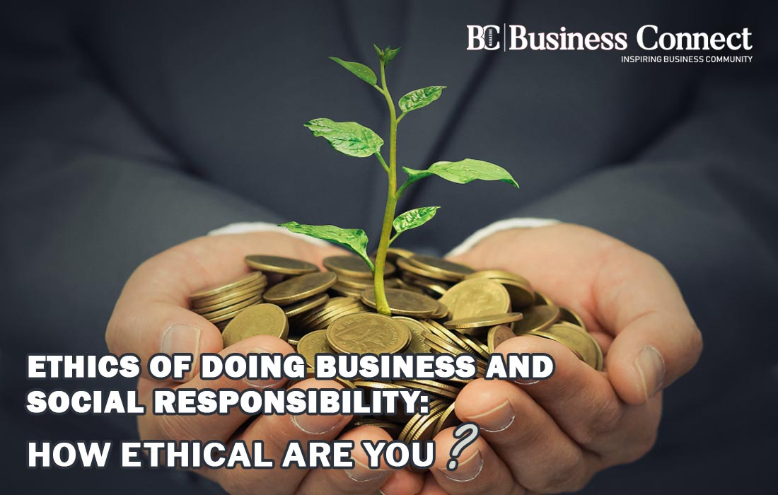 Ethics of doing business & Social Responsibility - Business Connect