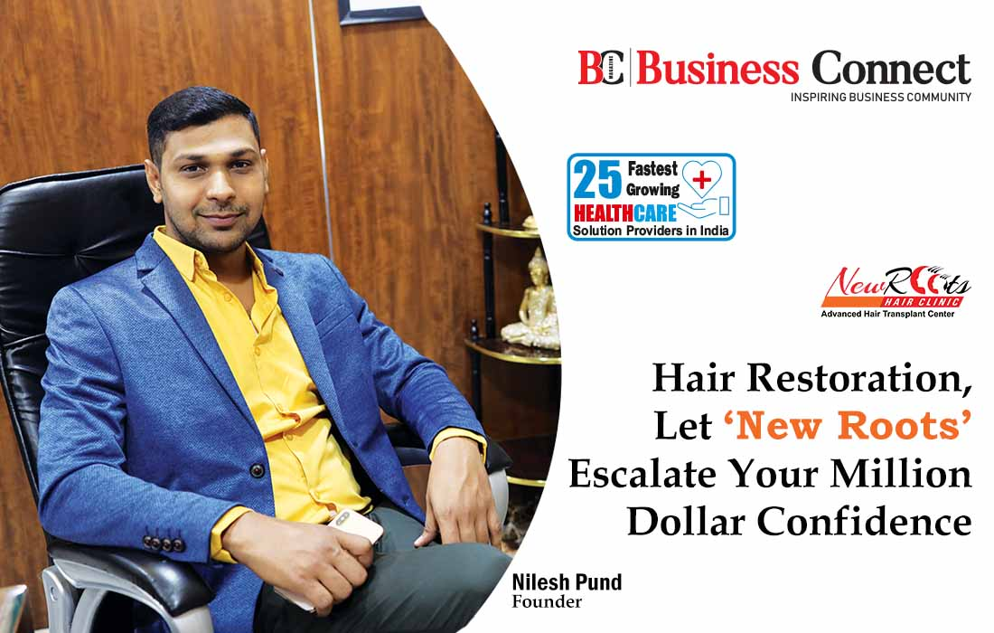 Hair Restoration, Let 'New Roots' Escalate Your Million Dollar Confidence