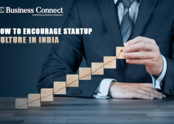 How to encourage startup culture in India - Business Connect