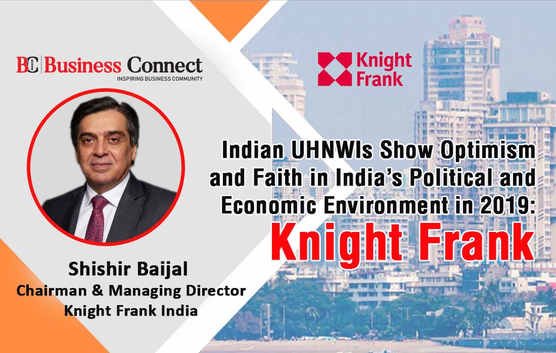 Indian UHNWIs show optimism and faith in India's political and economic environment in 2019