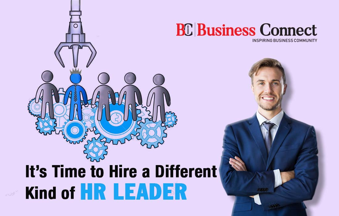 It's Time to Hire a Different Kind of HR Leader - Business Connect