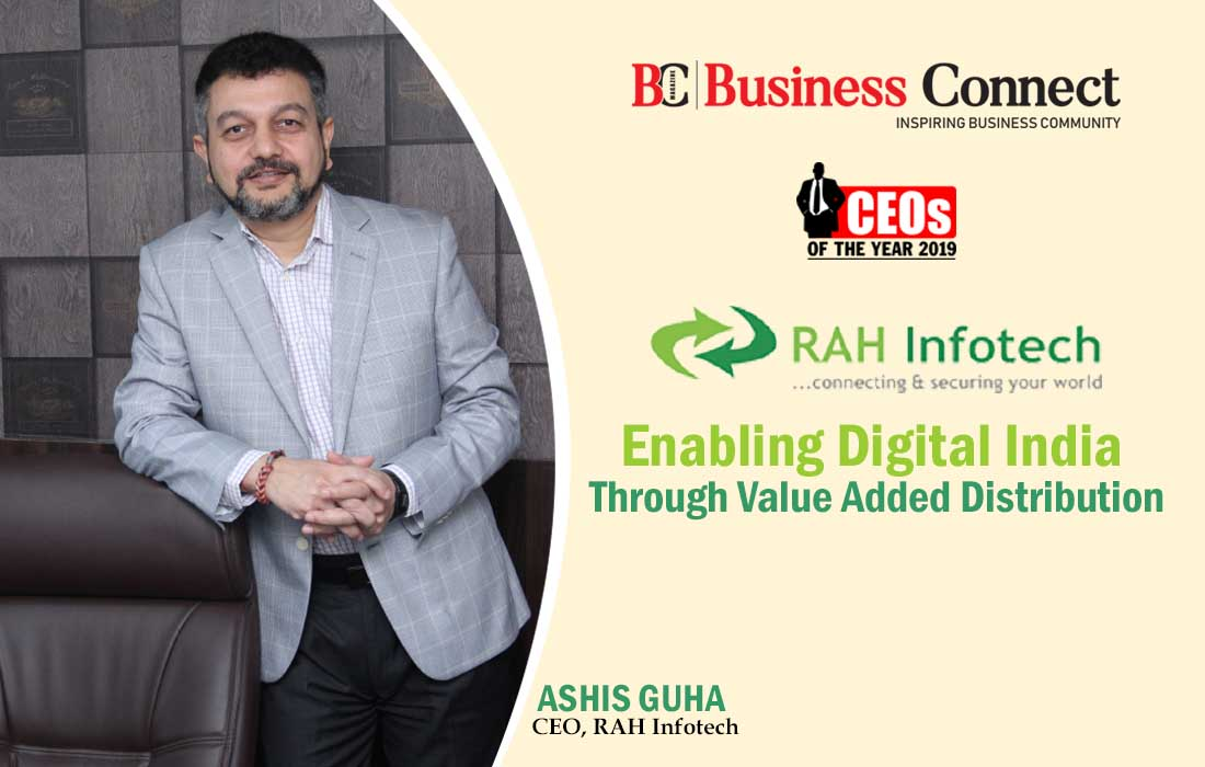RAH Infotech, Enabling Digital India through Value Added Distribution - Business Connect