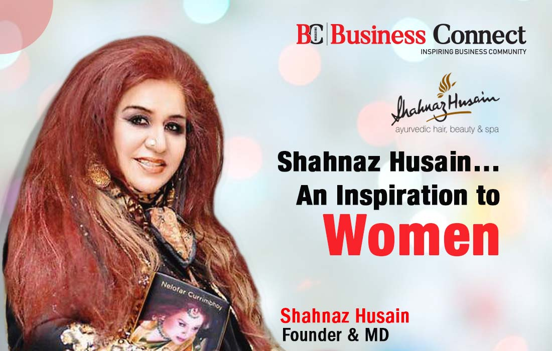 Shahnaz Husain, An Inspiration to Women - Business Connect