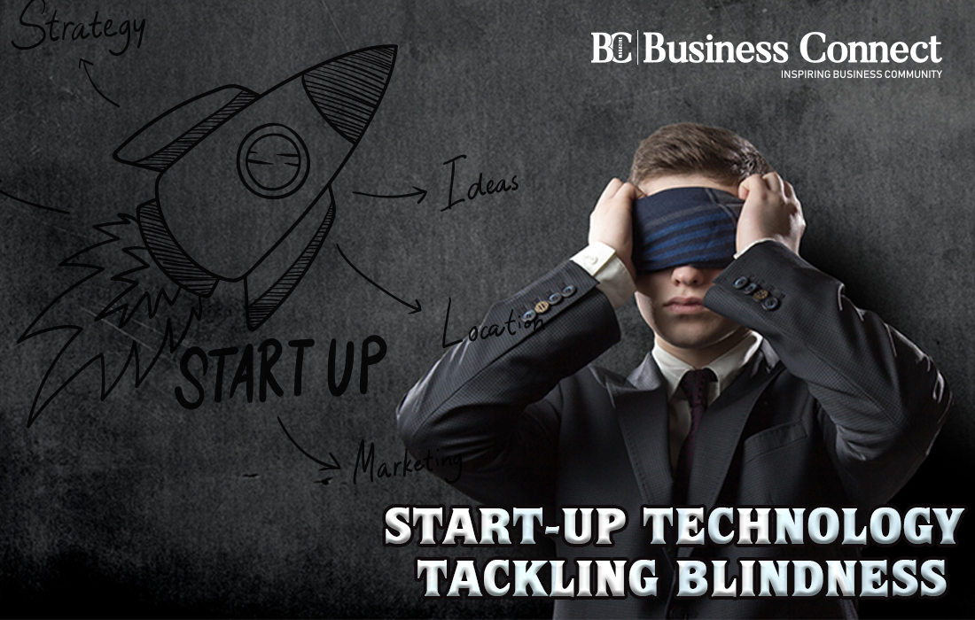 Startup Technology tackling blindness - Business Connect