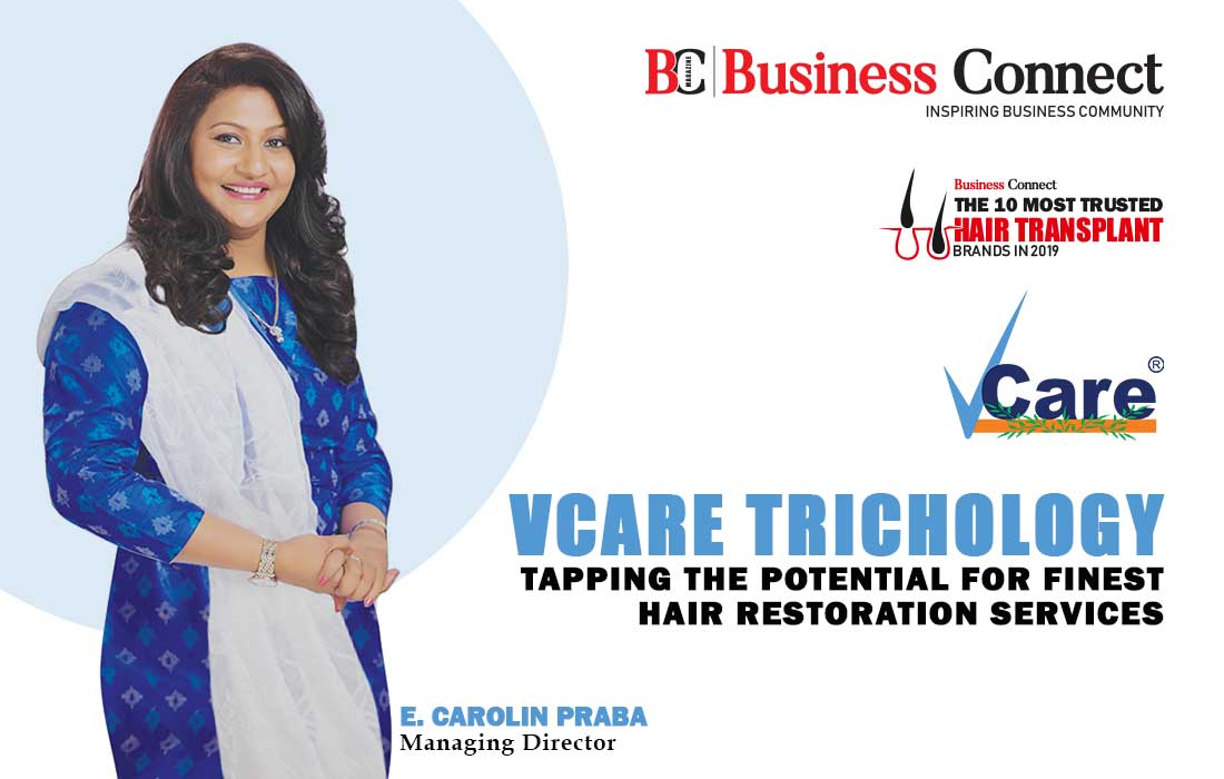 Vcare Trichology, Tapping the Potential for Finest Hair Restoration Services - Business Connect