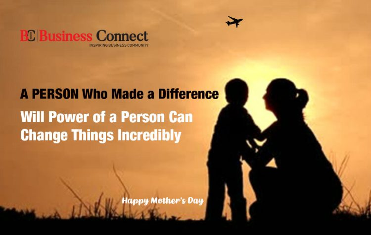 Mother, A person who made a difference - Business Connect
