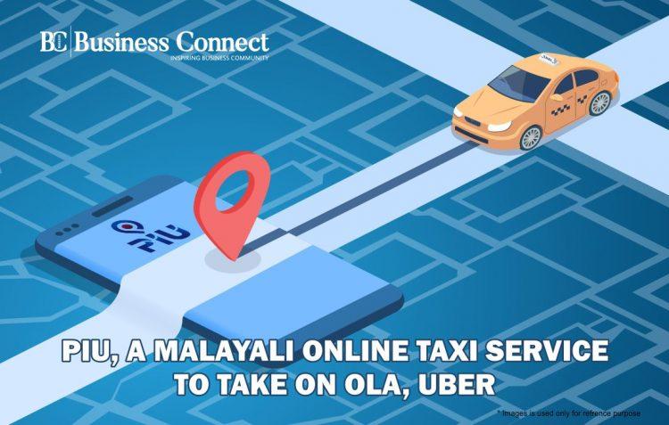 PIU, A Malayali Online Taxi Service to Take on Ola, Uber
