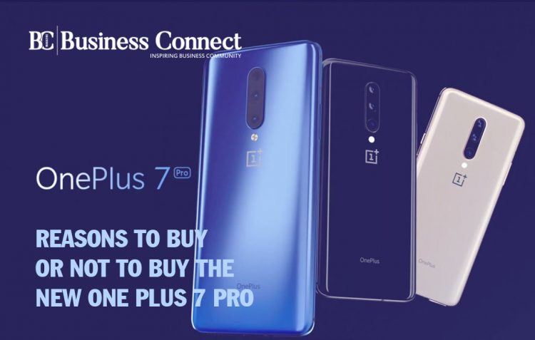 Reasons to Buy or Not to Buy the New One Plus 7 Pro