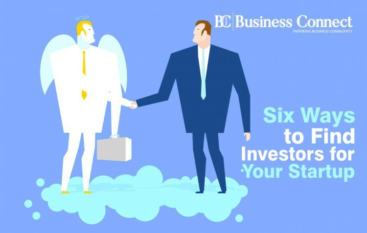 Six Ways to Find Investors for Your Startup