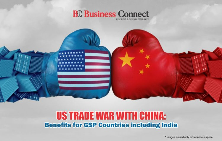 US Trade War with China, Benefits for GSP Countries including India