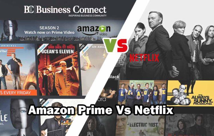 Amazon Prime Vs Netflix   Business Connet