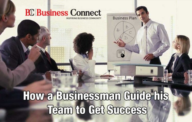 How To Become A Successful Entrepreneur,How a Businessman Guide his Team
