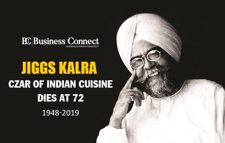 Jiggs Kalra- Czar of Ind Cuisine