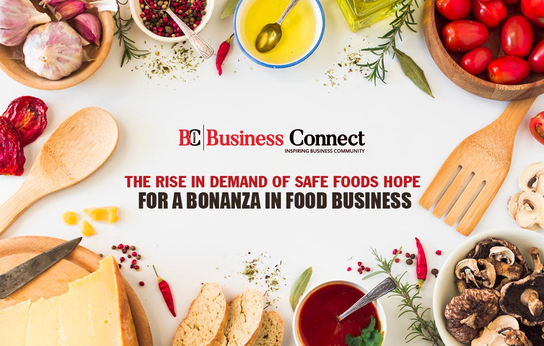 The Rise in Demand of Safe Foods in Food Business