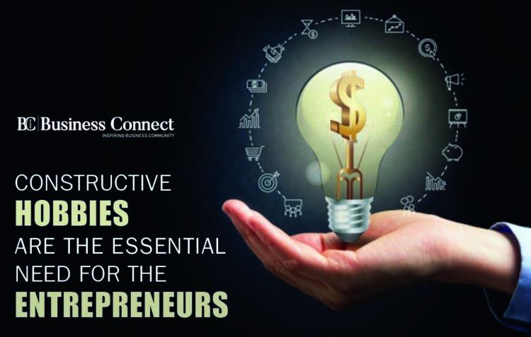 Successful Entrepreneurs have Constructive Hobbies-Business Connect