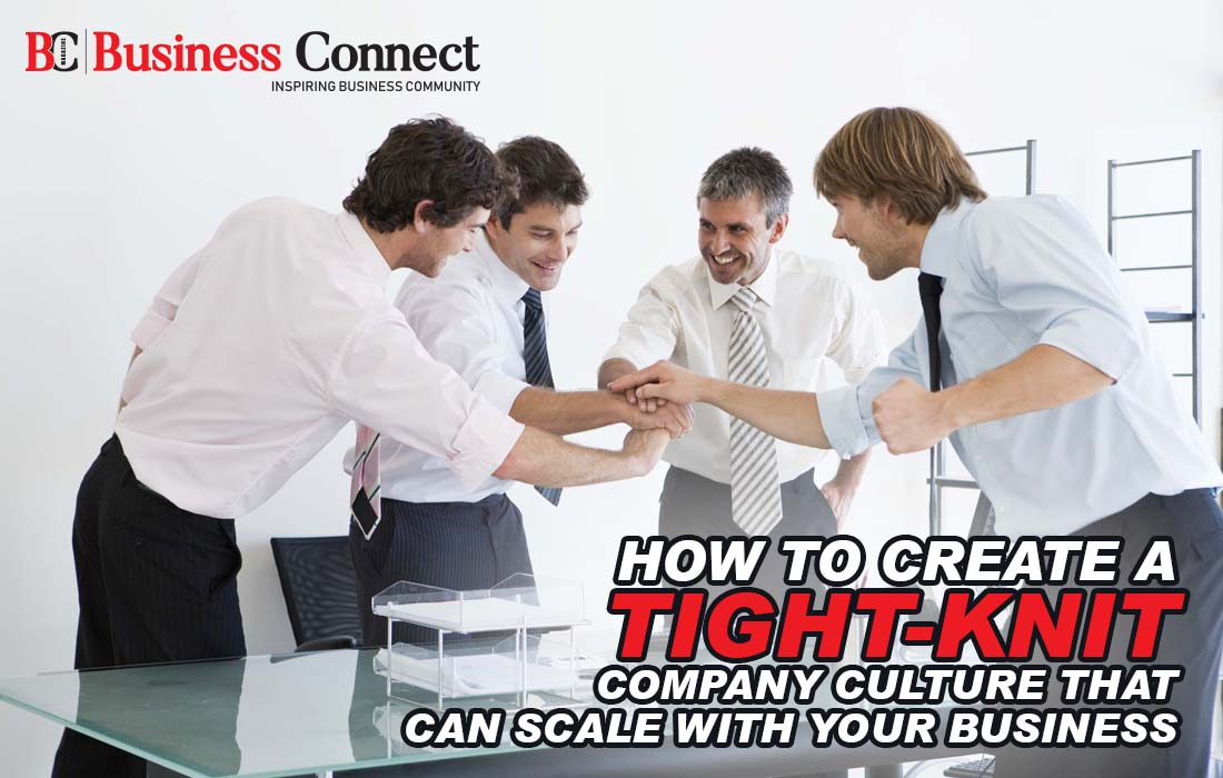 How to Create a Tight-Knit Company Culture -Business Connect