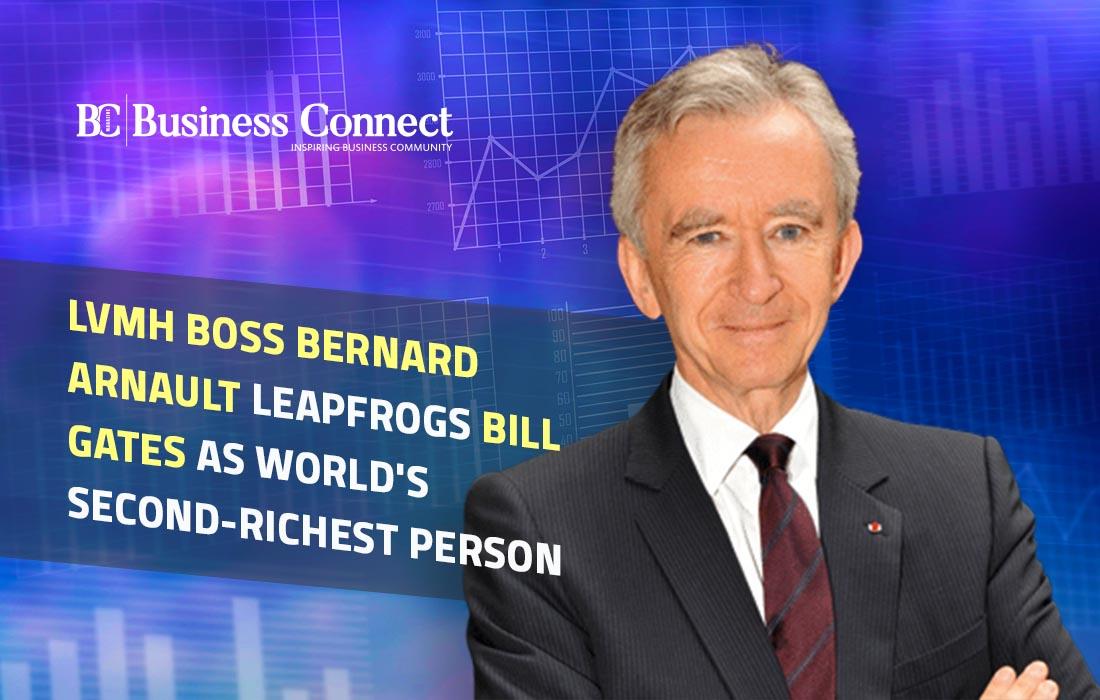 Bernard Arnault become world's second richest person- Business Connect