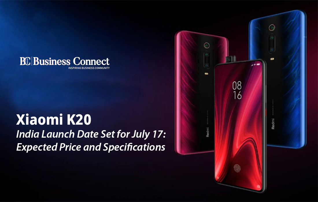 Redmi K20 LAUNCH ON 17 jULY - Business Connect