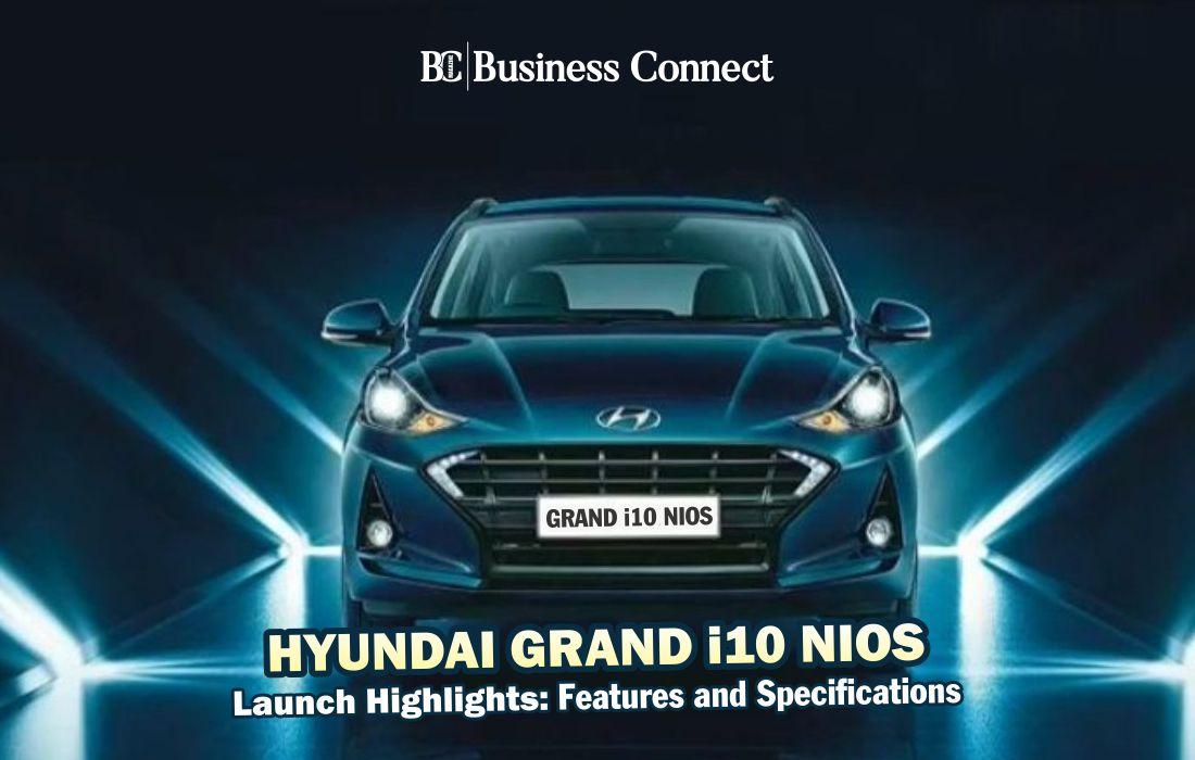 Hyundai Grand i10 Nios-Business Connect Magazine