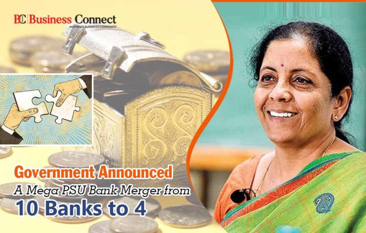Government Announced a Mega PSU Bank Merger -Business Connect