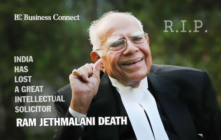 Ram Jethmalani death - Business Connect