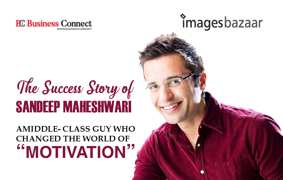 The Success Story of SANDEEP MAHESHWARi- Business Connect