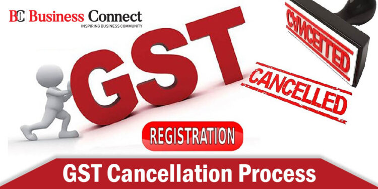 GST Cancellation Process   Business Connect