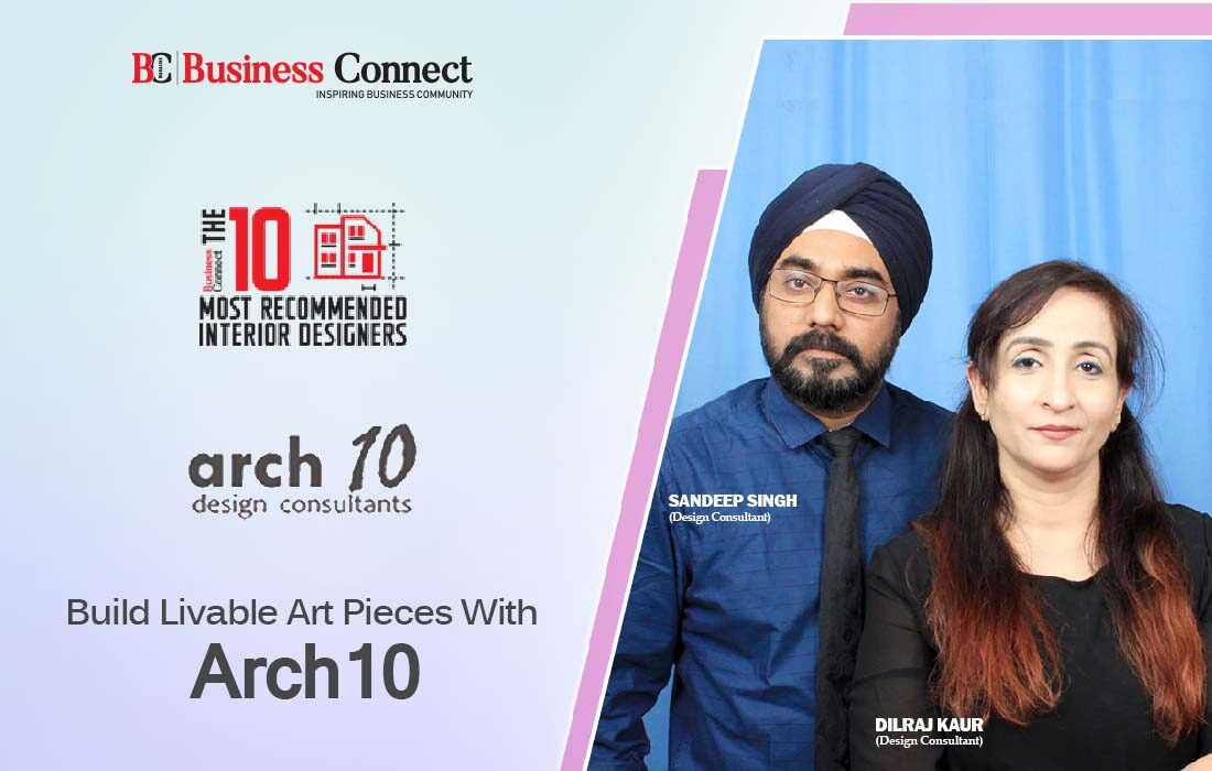 ARCH10 Design Consultants | Business Connect Magazine