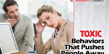 Toxic Behaviors That Pushes People Away | Business Connect