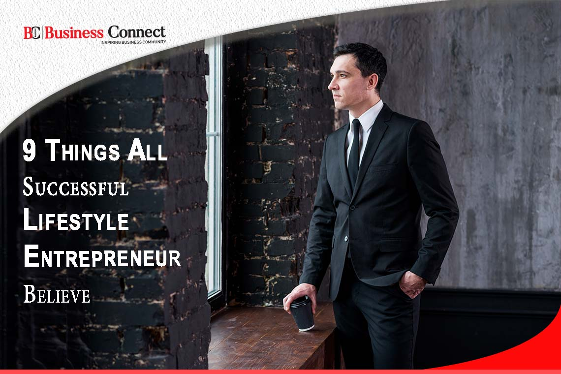 9 Things All Successful Lifestyle Entrepreneur Believe   Business Connect