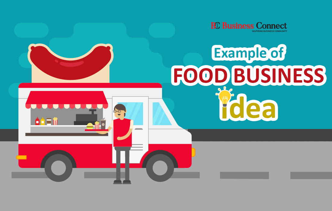 Best 6 Tips For Food Business Idea | Business Connect