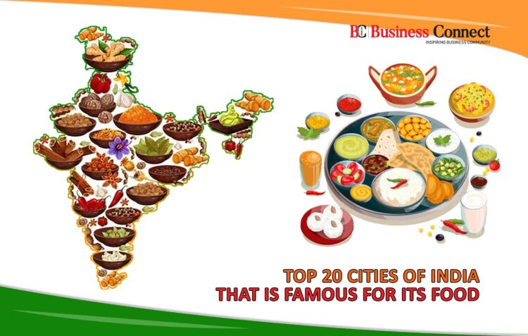 Top 20 Cities OF India That Is Famous for Its Food | Business Connect