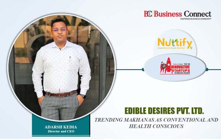 Edible Desires Pvt Ltd.- Nuttify | Business Connect