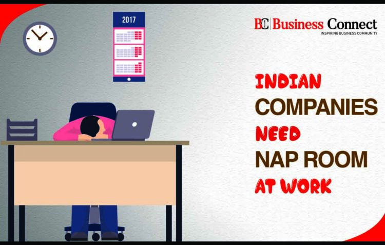 Indian compaines need nap rooms at work   Business Connect
