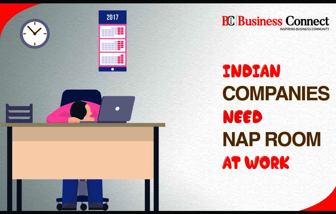 Indian compaines need nap rooms at work | Business Connect