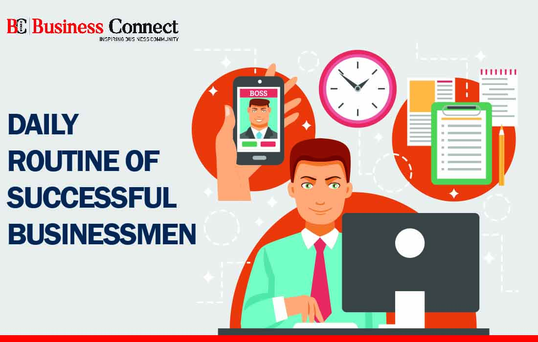 7 Daily Routine of Successful Businessmen | Business Connect