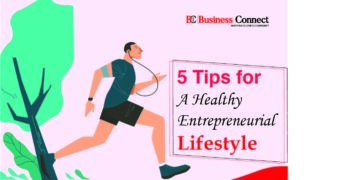 5 Tips for A Healthy Entrepreneurial Lifestyle | Business Connect