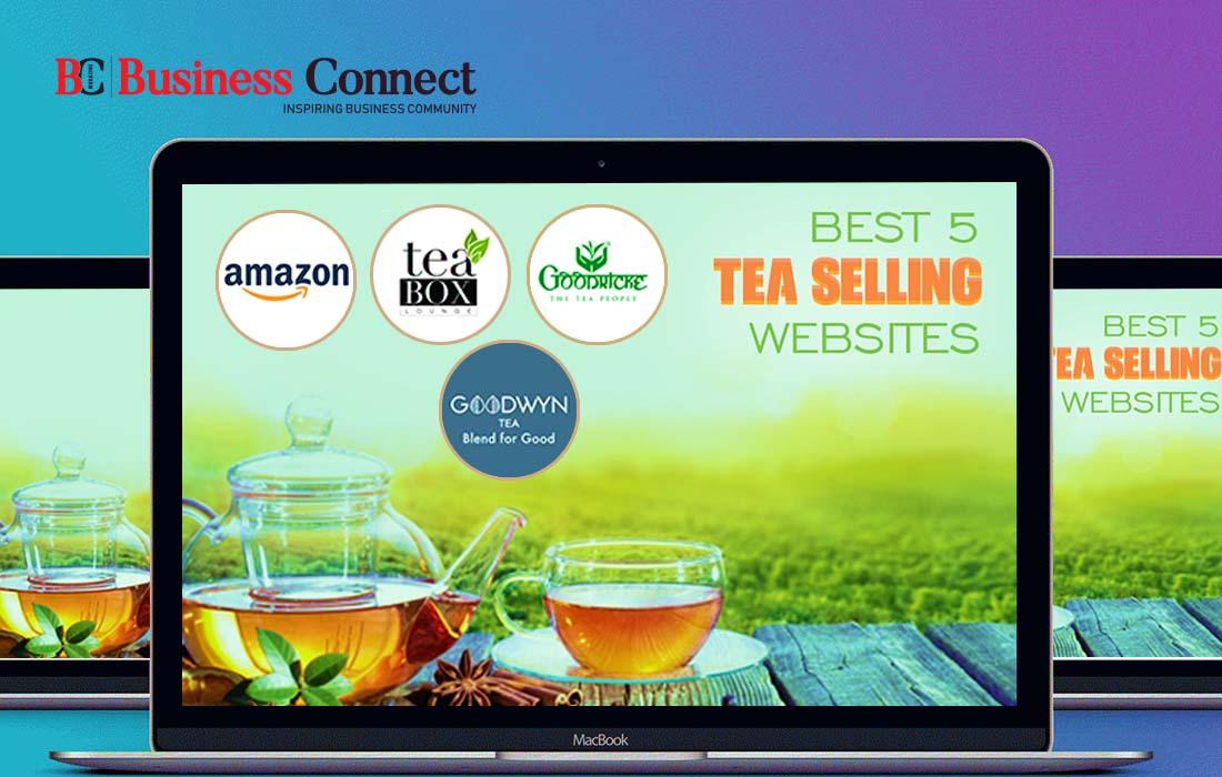 Best 5 tea selling websites | Business Connect