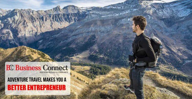 Adventure Travel Makes You a Better Entrepreneur   Business Connect