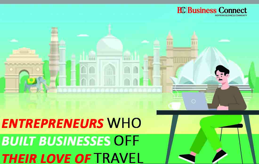 Entrepreneurs Who Built Businesses Off Their Love of Travel | Business Connect
