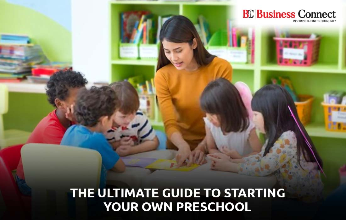 The Ultimate Guide to Starting Your Own Preschool | Business Connect
